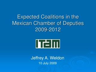 Expected Coalitions in the Mexican Chamber of Deputies 2009-2012
