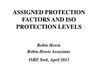 ASSIGNED PROTECTION FACTORS AND ISO PROTECTION LEVELS