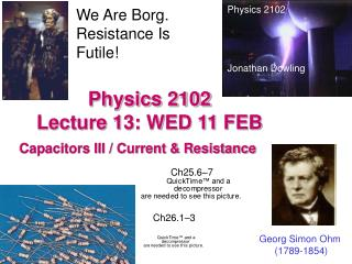 Physics 2102  Lecture 13: WED 11 FEB