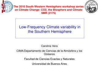 The 2010 South-Western Hemisphere workshop series on Climate Change: CO2, the Biosphere and Climate  SMR 2175