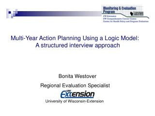 Multi-Year Action Planning Using a Logic Model:   A structured interview approach