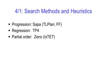 4/1: Search Methods and Heuristics