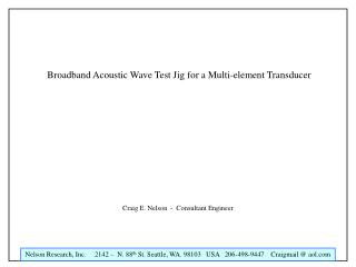 Broadband Acoustic Wave Test Jig for a Multi-element Transducer