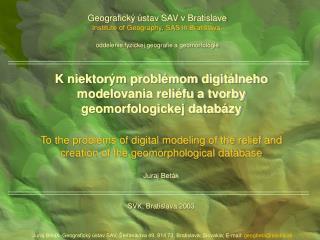 K niektor ým problémom digitálneho modelovania reliéfu a tvorby geomorfologickej databázy
