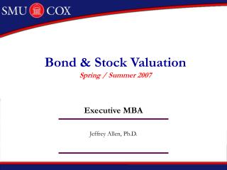 Bond & Stock Valuation Spring / Summer 2007