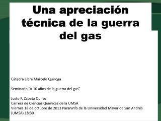 Una apreciación técnica  de la guerra del gas