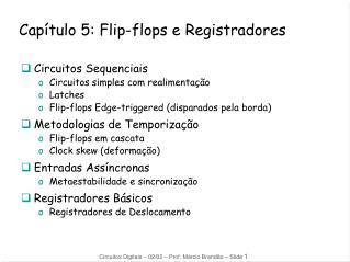 Cap�tulo 5: Flip-flops e Registradores