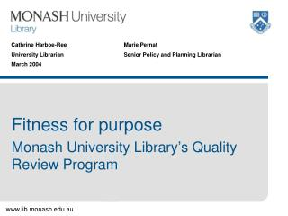 Fitness for purpose Monash University Library's Quality Review Program