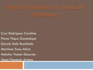 Cruz Rodríguez Carolina Flores Tlapa Guadalupe García Solís Rosalinda Martínez Sosa Alicia