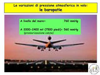 Le variazioni di pressione atmosferica in volo:           le baropatie