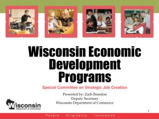 Wisconsin Economic Development Programs  Special Committee on Strategic Job Creation