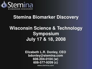 Stemina Biomarker Discovery Wisconsin Science & Technology Symposium July 17 & 18, 2008