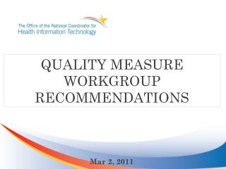 Quality Measures Workgroup Recommendations