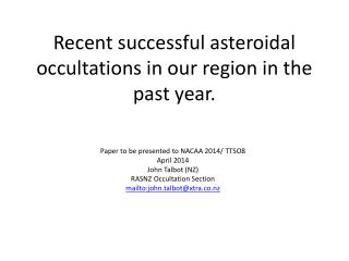 Recent successful asteroidal occultations in our region in the past year.