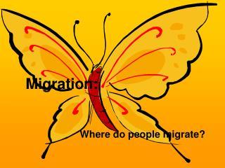 Migration: