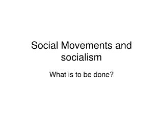 Social Movements and socialism