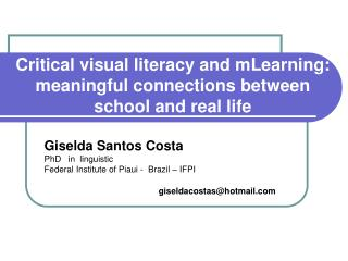 Critical visual literacy and mLearning: meaningful connections between school and real life