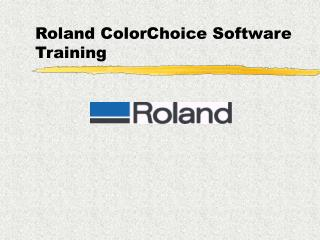 Roland ColorChoice Software Training