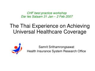 The Thai Experience on Achieving Universal Healthcare Coverage