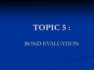 TOPIC 5 :