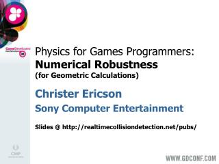 Physics for Games Programmers: Numerical Robustness (for Geometric Calculations)
