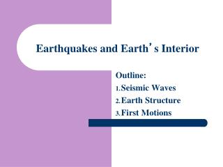 Earthquakes and Earth ' s Interior