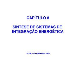 CAPÍTULO 8 SÍNTESE DE SISTEMAS DE  INTEGRAÇÃO ENERGÉTICA