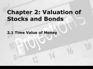 Chapter 2: Valuation of Stocks and Bonds