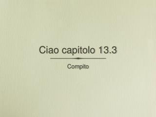 Ciao capitolo 13.3
