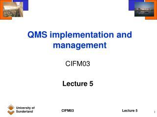 QMS implementation and management