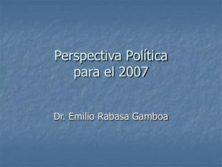 Perspectiva Política para el 2007