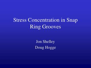 Stress Concentration in Snap Ring Grooves