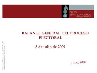 BALANCE GENERAL DEL PROCESO ELECTORAL 5 de julio de 2009