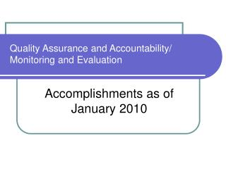 Quality Assurance and Accountability/ Monitoring and Evaluation