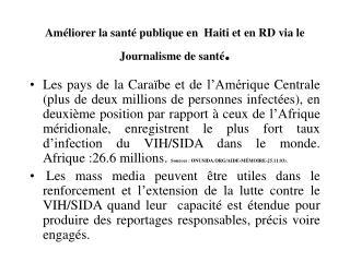 Améliorer la santé publique en  Haiti et en RD via le Journalisme de santé .
