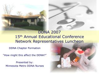DDNA 2007  15 th  Annual Educational Conference Network Representatives Luncheon