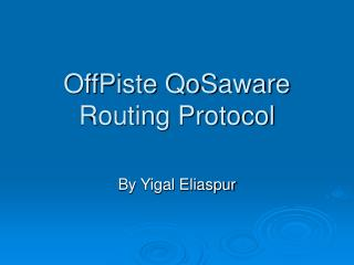 Off­Piste QoS­aware Routing Protocol