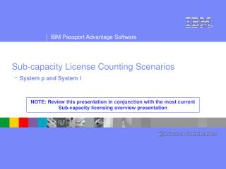 Sub-capacity License Counting Scenarios  - System p and System i