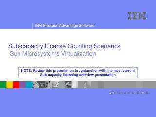 Sub-capacity License Counting Scenarios  Sun Microsystems Virtualization