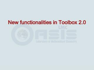 New functionalities in Toolbox 2.0