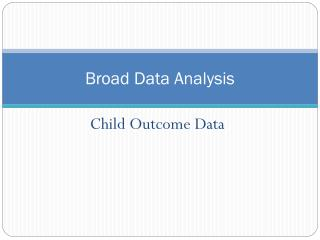 Broad Data Analysis