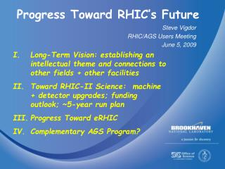 Progress Toward RHIC's Future