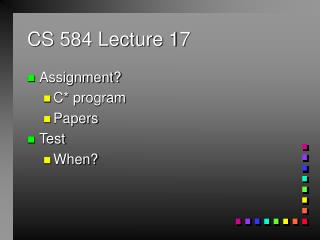CS 584 Lecture 17