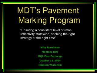 MDT's Pavement  Marking Program