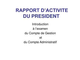 RAPPORT D�ACTIVITE DU PRESIDENT