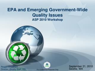 EPA and Emerging Government-Wide Quality Issues ASP 2010 Workshop