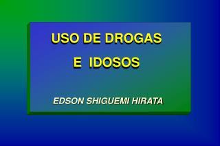 USO DE DROGAS E  IDOSOS