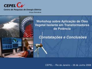 CEPEL – Rio de Janeiro – 26 de Junho 2008
