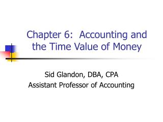Chapter 6:  Accounting and the Time Value of Money