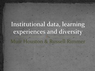 Institutional data, learning experiences and diversity